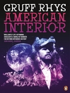 American Interior (eBook): The Quixotic Journey of John Evans, His Search for a Lost Tribe and How, Fuelled by Fantasy and (Possibly) Booze, He Accidentally Annexed a Third of North America