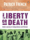 Liberty or Death (eBook): India's Journey to Independence and Division