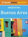 Buenos Aires Rough Guides Snapshot Argentina (eBook)