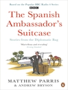 THE SPANISH AMBASSADOR'S SUITCASE (eBook): Stories from the Diplomatic Bag