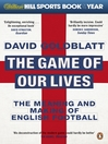 The Game of Our Lives (eBook): The Meaning and Making of English Football