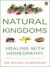 Natural Kingdoms (eBook): Healing with Homeopathy