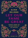 Let Our Fame Be Great (eBook): Journeys among the defiant people of the Caucasus