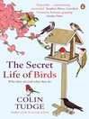 The Secret Life of Birds (eBook): Who they are and what they do