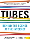 Tubes (eBook): Behind the Scenes at the Internet