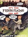 It's Too Frightening for Me! (eBook)