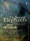 The Secret Elephants (eBook): The rediscovery of the world's most southerly elephants