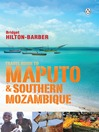 Travel Guide to Maputo and Southern Mozambique (eBook)