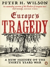 Europe's Tragedy (eBook): A New History of the Thirty Years War