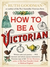 How to Be a Victorian (eBook)