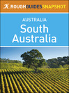 Rough Guides Snapshot Australia (eBook): South Australia