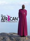 The South African Story with Archbishop Desmond Tutu (eBook)