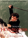 The Young Hornblower Omnibus (eBook): Mr Midshipman Hornblower; Lieutenant Hornblower; Hornblower and the Hotspur