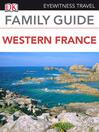 Eyewitness Travel Family Guide Western France (eBook)