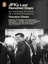 JFK's Last Hundred Days (eBook): An Intimate Portrait of a Great President