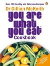 You Are What You Eat Cookbook (eBook): Over 150 Healthy and Delicious Recipes