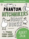 Phantom Hitchhikers and Decoy Ducks (eBook): The strange stories behind the urban legends we can't stop telling each other