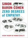 Zero Degrees of Empathy (eBook): A new theory of human cruelty