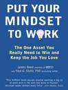 Put Your Mindset to Work (eBook): The One Asset You Really Need to Win and Keep the Job You Love