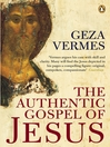 The Authentic Gospel of Jesus by Geza Vermes eBook