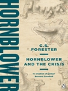 Hornblower and the Crisis (eBook): Horatio Hornblower Series, Book 4