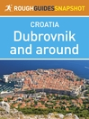 Dubrovnik and around Rough Guides Snapshot Croatia (includes Cavtat, the Elaphite Islands and Mljet) (eBook)