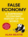 False Economy (eBook): A Surprising Economic History of the World