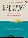 Risk Savvy (eBook): How to Make Good Decisions