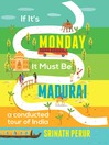 If It's Monday It Must Be Madurai (eBook): A Conducted Tour of India