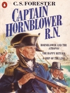 Captain Hornblower R. N. (eBook): Hornblower and the Atropos; The Happy Return; A Ship of the Line