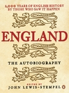 England:  the Autobiography (eBook): 2,000 Years of English History by Those Who Saw it Happen