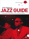 The Penguin Jazz Guide (eBook): The History of the Music in the 1000 Best Albums