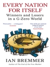 Every Nation for Itself (eBook): Winners and Losers in a G-Zero World