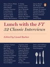 Lunch with the FT (eBook): 52 Classic Interviews