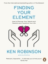 Finding Your Element (eBook): How to Discover Your Talents and Passions and Transform Your Life