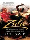 Zulu (eBook): The Heroism and Tragedy of the Zulu War of 1879