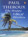 The Happy Isles of Oceania (eBook): Paddling the Pacific