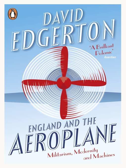 England and the Aeroplane (eBook): Militarism, Modernity and Machines