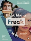 Think Like a Freak (eBook): How to Think Smarter About Almost Everything