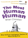 The Most Human Human (eBook): What Artificial Intelligence Teaches Us About Being Alive