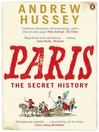 Paris (eBook): The Secret History