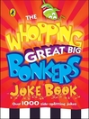 The Whopping Great Big Bonkers Joke Book (eBook)