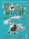 The Worst Witch and the Wishing Star (eBook): Worst Witch Series, Book 7