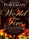 A World on Fire (eBook): An Epic History of Two Nations Divided
