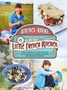 My Little French Kitchen (eBook): Over 100 Recipes from the Mountains, Market Squares and Shores of France
