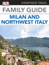 Eyewitness Travel Family Guide to Italy (eBook): Milan & Northwest Italy