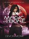 Magic to the Bone (eBook): Allie Beckstrom Series, Book 1