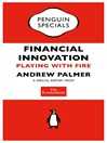 The Economist:  Financial Innovation (Penguin Specials) (eBook): Playing with Fire