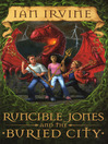 Runcible Jones and the Buried City (eBook): Runcible Jones Series, Book 2