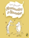 Moominvalley in November (MP3): Moomintroll Series, Book 9